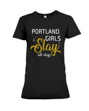 Portland girls slay all day Premium Fit Ladies Tee thumbnail