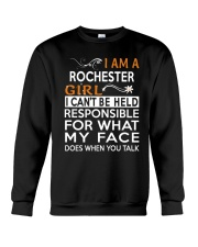 Rochester girl  i cant be held for Crewneck Sweatshirt front