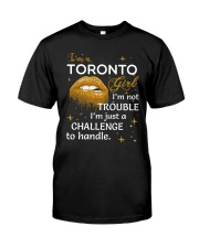 Toronto girl im not trouble Classic T-Shirt thumbnail