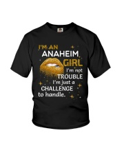 Anaheim girl im not trouble Youth T-Shirt thumbnail