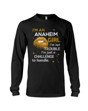 Anaheim girl im not trouble Long Sleeve Tee thumbnail