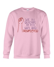 We All Deserve To Feel Safe And Respected Shirt Crewneck Sweatshirt thumbnail