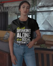 Its Not Drinking Alone It Is Social Shirt Classic T-Shirt apparel-classic-tshirt-lifestyle-05