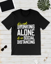Its Not Drinking Alone It Is Social Shirt Classic T-Shirt lifestyle-mens-crewneck-front-17
