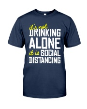 Its Not Drinking Alone It Is Social Shirt Classic T-Shirt tile