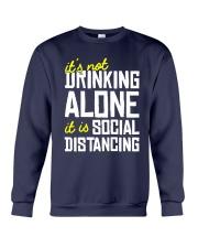 Its Not Drinking Alone It Is Social Shirt Crewneck Sweatshirt thumbnail