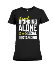 Its Not Drinking Alone It Is Social Shirt Premium Fit Ladies Tee thumbnail