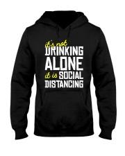 Its Not Drinking Alone It Is Social Shirt Hooded Sweatshirt thumbnail
