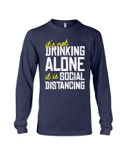 Its Not Drinking Alone It Is Social Shirt Long Sleeve Tee thumbnail