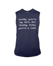 Daddy Youre My Hero But Mummy Thinks Youre Shirt Sleeveless Tee thumbnail