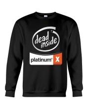 Dead Inside Platinum Shirt Crewneck Sweatshirt thumbnail