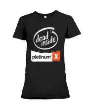 Dead Inside Platinum Shirt Premium Fit Ladies Tee thumbnail
