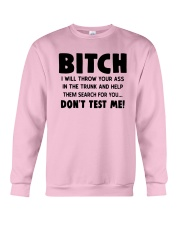Bitch I Will Throw Your Ass In The Trunk Shirt Crewneck Sweatshirt thumbnail