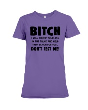 Bitch I Will Throw Your Ass In The Trunk Shirt Premium Fit Ladies Tee thumbnail