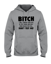 Bitch I Will Throw Your Ass In The Trunk Shirt Hooded Sweatshirt thumbnail