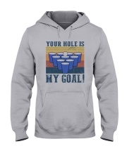 Vintage Beer Pong Your Hole Is My Goal Shirt Hooded Sweatshirt thumbnail
