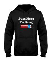 4th Of July Just Here To Bang T Shirt Hooded Sweatshirt thumbnail