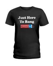 4th Of July Just Here To Bang T Shirt Ladies T-Shirt thumbnail