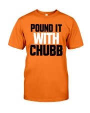 Pound It With Chubb Shirt Classic T-Shirt front