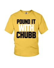 Pound It With Chubb Shirt Youth T-Shirt tile