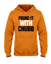 Pound It With Chubb Shirt Hooded Sweatshirt tile