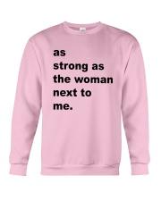 As Strong As The Woman Next To Me Shirt Crewneck Sweatshirt thumbnail