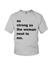 As Strong As The Woman Next To Me Shirt Youth T-Shirt thumbnail
