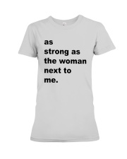 As Strong As The Woman Next To Me Shirt Premium Fit Ladies Tee thumbnail