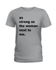 As Strong As The Woman Next To Me Shirt Ladies T-Shirt thumbnail