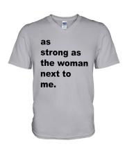 As Strong As The Woman Next To Me Shirt V-Neck T-Shirt thumbnail