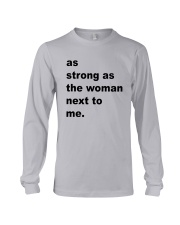 As Strong As The Woman Next To Me Shirt Long Sleeve Tee thumbnail