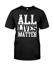 All Lives Matter Shirt Classic T-Shirt front