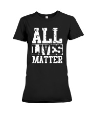 All Lives Matter Shirt Premium Fit Ladies Tee thumbnail