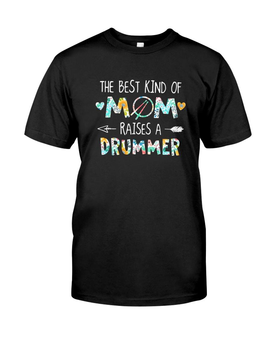 The Best Kind Of Mom Raises A Drummer Shirt Classic T-Shirt