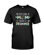 The Best Kind Of Mom Raises A Drummer Shirt Classic T-Shirt front