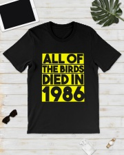 All The Birds Died In 1986 Shirt Classic T-Shirt lifestyle-mens-crewneck-front-17
