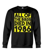 All The Birds Died In 1986 Shirt Crewneck Sweatshirt thumbnail