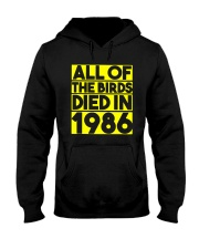 All The Birds Died In 1986 Shirt Hooded Sweatshirt thumbnail