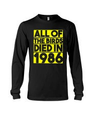 All The Birds Died In 1986 Shirt Long Sleeve Tee thumbnail