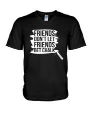 Friends Don't Let Friends Bet Chalk Shirt V-Neck T-Shirt thumbnail