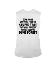 Some People Didnt Fall From The Stupid Tree Shirt Sleeveless Tee thumbnail