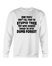 Some People Didnt Fall From The Stupid Tree Shirt Crewneck Sweatshirt thumbnail