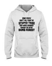 Some People Didnt Fall From The Stupid Tree Shirt Hooded Sweatshirt thumbnail