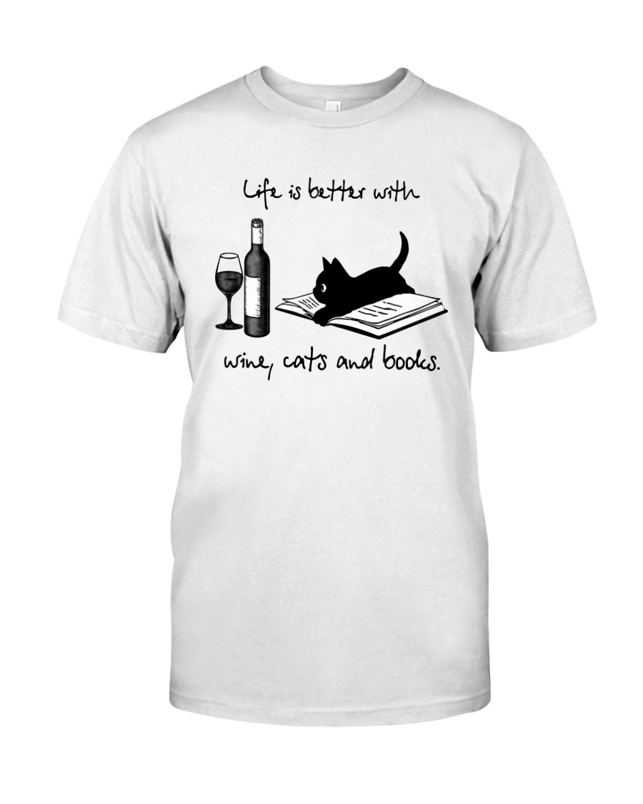 Life Is Better With Wine Cats And Books Shirt Classic T-Shirt