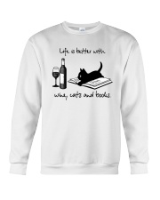 Life Is Better With Wine Cats And Books Shirt Crewneck Sweatshirt thumbnail