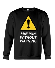 May Pun Without Warning Shirt Crewneck Sweatshirt thumbnail