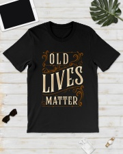 Old Lives Matter Shirt Classic T-Shirt lifestyle-mens-crewneck-front-17