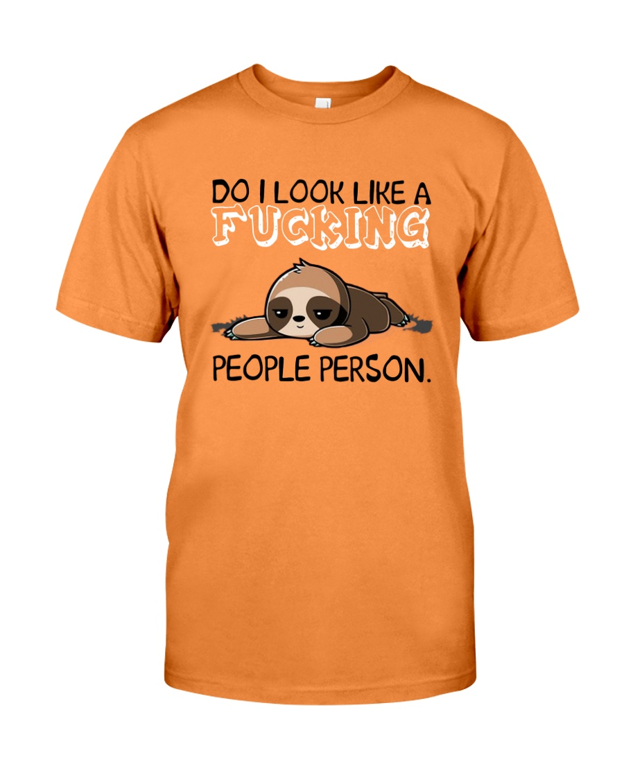 Sloth So I Look Like A Fucking People Person Shirt Premium Fit Mens Tee