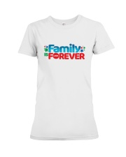 Family Is Forever T Shirt Premium Fit Ladies Tee thumbnail