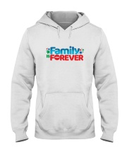 Family Is Forever T Shirt Hooded Sweatshirt thumbnail